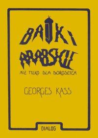 Bajki arabskie nie tylko dla dorosłych - George Kass