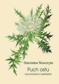 Puch ostu. Opowiadania beskidzkie - Stanisław Noworyta