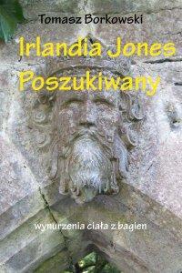 Irlandia Jones poszukiwany - Tomasz Borkowski