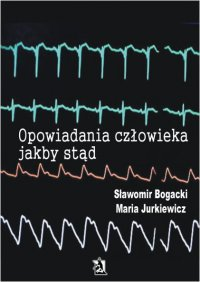 Opowiadania człowieka jakby stąd - Maria Jurkiewicz
