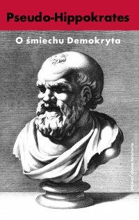 O śmiechu Demokryta - Pseudo-Hippokrates