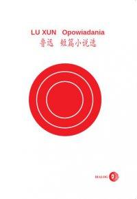 Opowiadania (wydanie chińsko-polskie) - Lu Xun