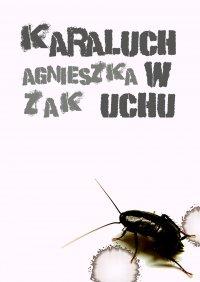 Karaluch w uchu - Agnieszka Żak