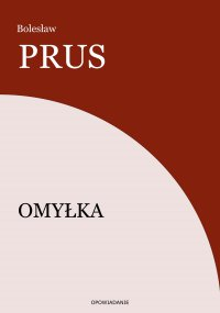 Omyłka - Bolesław Prus