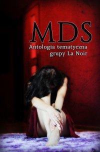 MDS. Antologia tematyczna Grupy La Noir - Grupa La Noir