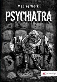 Psychiatra - Maciej Wołk