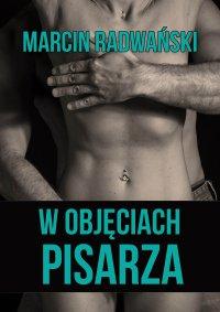 W objęciach pisarza - Marcin Radwański
