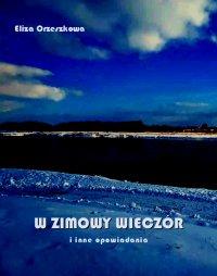 W zimowy wieczór i inne opowiadania - Eliza Orzeszkowa
