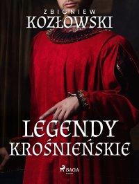 Legendy krośnieńskie - Zbigniew Kozłowski