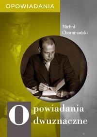 Opowiadania dwuznaczne - Michał Choromański