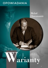 Warianty. Opowiadania - Michał Choromański