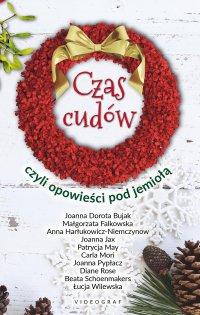 Czas cudów, czyli opowieści pod jemiołą - J.D. Bujak