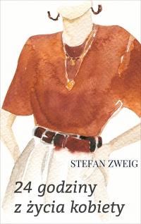 24 godziny z życia kobiety - Stefan Zweig
