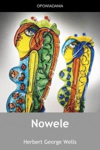 Nowele - Opracowanie zbiorowe , Herbert George Wells