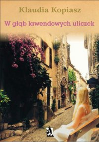 W głąb lawendowych uliczek - Klaudia Kopiasz
