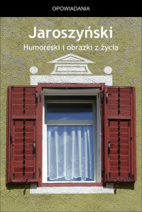 Humoreski i obrazki z życia - Albert Wilczyński