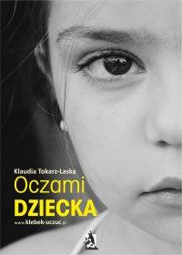 Oczami dziecka - Klaudia Tokarz-Laska