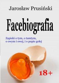 Facebiografia - Jarosław Prusiński
