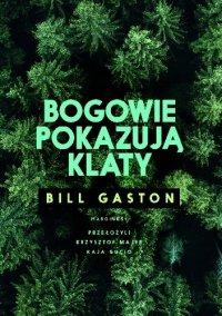 Bogowie pokazują klaty - Bill Gaston