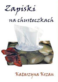 Zapiski na chusteczkach - Katarzyna Krzan
