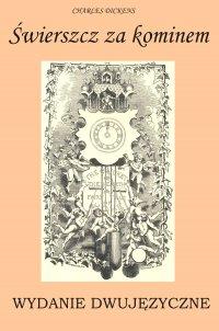 Świerszcz za kominem. Wydanie dwujęzyczne - Charles Dickens