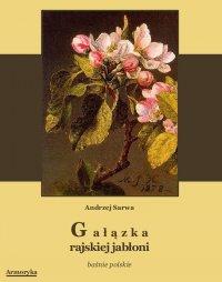 Gałązka rajskiej jabłoni - Andrzej Sarwa