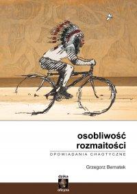 Osobliwość rozmaitości. Opowiadania chaotyczne - Grzegorz Bernatek