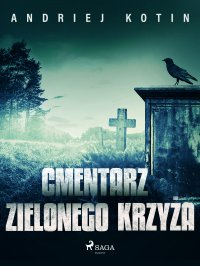 Cmentarz Zielonego Krzyża - Andriej Kotin