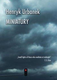 Miniatury - Henryk Urbanek