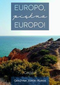 Europo, piękna Europo! Część II - Grażyna Jopek-Kurek