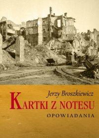Kartki z notesu - Jerzy Broszkiewicz