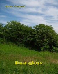 Dwa głosy - Gustaw Daniłowski