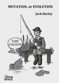 Mutation, or evolution - Jack Burlay