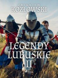 Legendy lubuskie II - Zbigniew Kozłowski