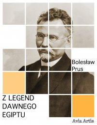 Z legend dawnego Egiptu - Bolesław Prus