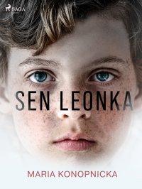 Sen Leonka - Maria Konopnicka