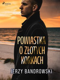 Powiastka o złotych korkach - Jerzy Bandrowski