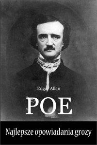 Najlepsze opowiadania grozy - Bolesław Leśmian, Edgar Allan Poe