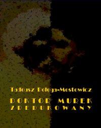 Doktor Murek zredukowany - Tadeusz Dołęga-Mostowicz