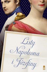 Listy Napoleona i Józefiny - Napoleon Bonaparte