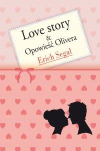 Love story & Opowieść Olivera - Erich Segal