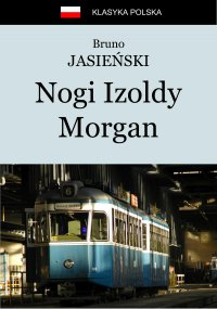 Nogi Izoldy Morgan - Bruno Jasieński