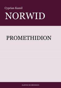 Promethidion - Cyprian Kamil Norwid