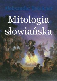 Mitologia słowiańska - Aleksander Brückner