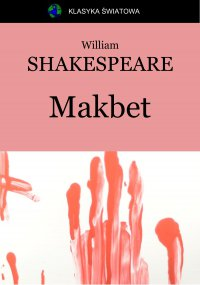 Makbet - Wiliam Shakespeare