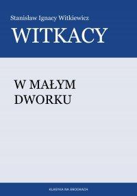 W małym dworku - Stanisław Witkiewicz
