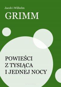 Powieści z tysiąca i jednej nocy - Jacob Grimm