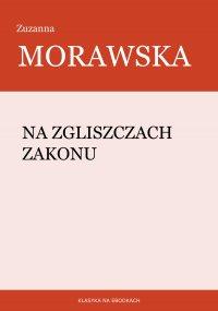 Na zgliszczach Zakonu - Zuzanna Morawska