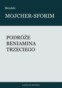 Podróże Beniamina Trzeciego - Mendele Mojcher-Sforim