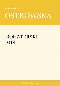 Bohaterski miś - Bronisława Ostrowska